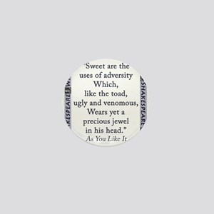 Sweet Are the Uses Of Adversity Mini Button