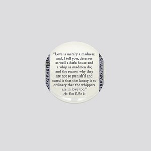 Love Is Merely A Madness Mini Button