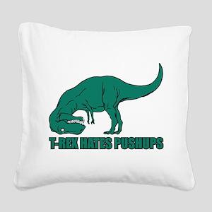 T-Rex Hates Pushups Square Canvas Pillow
