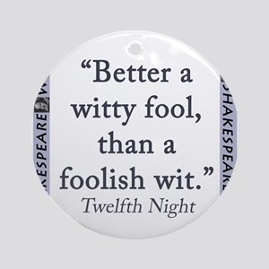 Better a Witty Fool Round Ornament