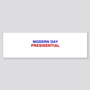 MODERN DAY PRESIDENTIAL Sticker (Bumper)