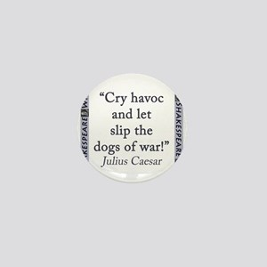 Cry Havoc and Let Slip the Dogs of War Mini Button
