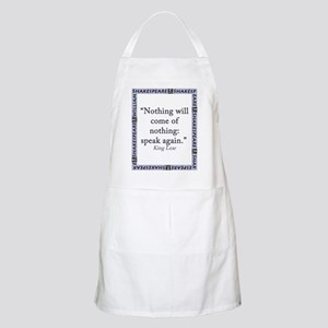 Nothing Will Come of Nothing Light Apron