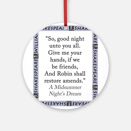 So Good Night Unto You All Round Ornament