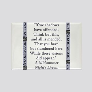 If We Shadows Have Offended Magnets