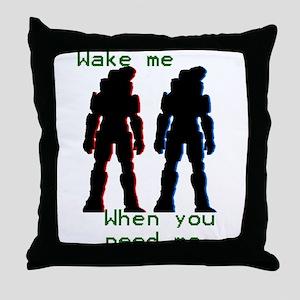 wakemewhenyouneedme Throw Pillow