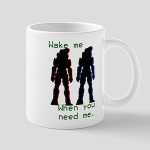 wakemewhenyouneedme Mug