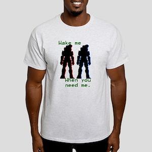 wakemewhenyouneedme Light T-Shirt