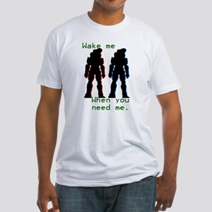wakemewhenyouneedme Fitted T-Shirt