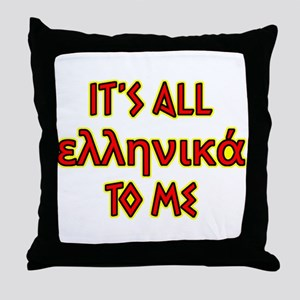 It's All Greek To Me Throw Pillow