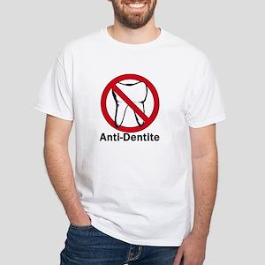 Anti-Dentite White T-Shirt