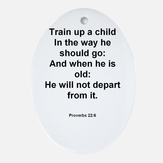 Proverbs 22:6 Oval Ornament