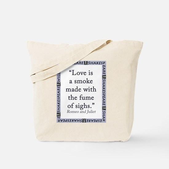 Love Is a Smoke Tote Bag