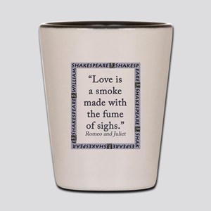 Love Is a Smoke Shot Glass