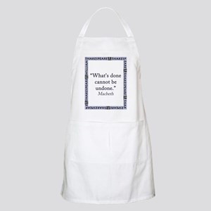 Whats Done Cannot Be Undone Light Apron