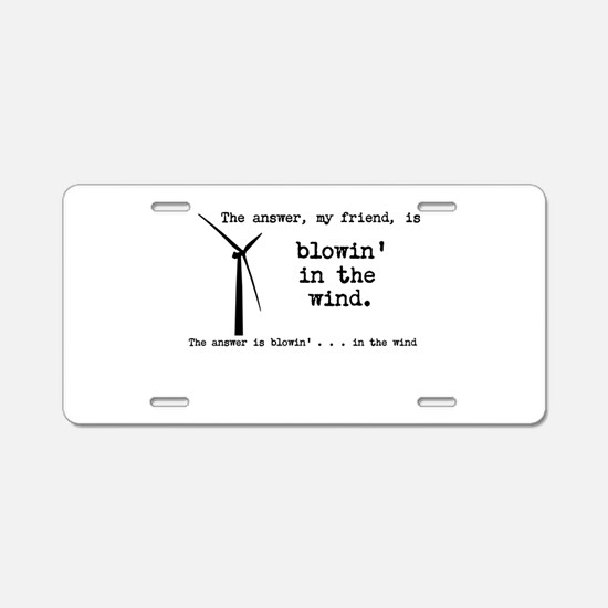 blowin in the wind Aluminum License Plate