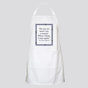 Do You Not Know I Am a Woman Light Apron
