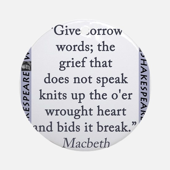 Give Sorrow Words Round Ornament
