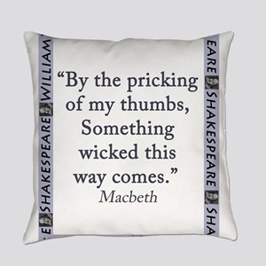 By the Pricking of My Thumbs Everyday Pillow