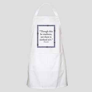 Though This Be Madness Light Apron