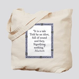 It Is a Tale Told By An Idiot Tote Bag
