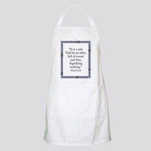It Is a Tale Told By An Idiot Light Apron