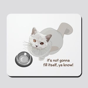 Feed Me Kitty Mousepad