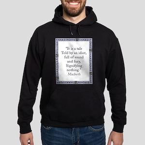 It Is a Tale Told By An Idiot Sweatshirt