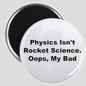 Physics Isn't Rocket Science Magnet