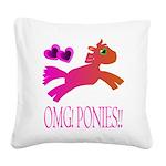 OMGPonies!! Square Canvas Pillow