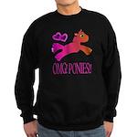 OMGPonies!! Sweatshirt (dark)