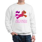 OMGPonies!! Sweatshirt