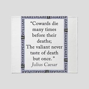 Cowards Die Many Times Throw Blanket