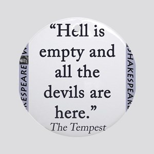 Hell Is Empty Round Ornament