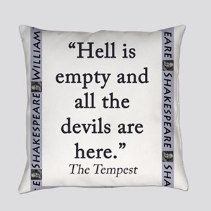 Hell Is Empty Everyday Pillow