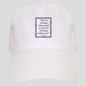 There Is Nothing Either Good Or Bad Baseball Cap