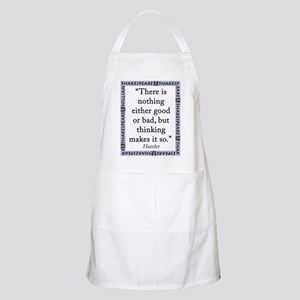 There Is Nothing Either Good Or Bad Light Apron