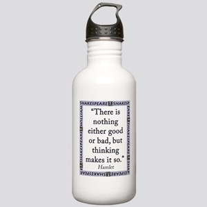 There Is Nothing Either Good Or Bad Water Bottle