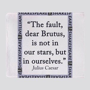 The Fault, Dear Brutus, Is Not In Our Stars Throw