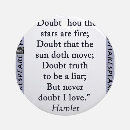 Doubt Thou The Stars Are Fire Round Ornament