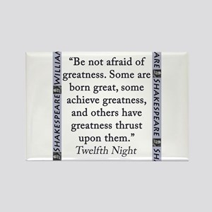 Be Not Afraid of Greatness Magnets