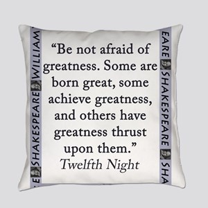 Be Not Afraid of Greatness Everyday Pillow