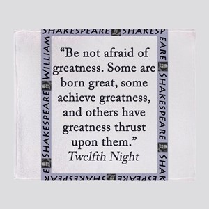 Be Not Afraid of Greatness Throw Blanket