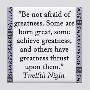 Be Not Afraid of Greatness Tile Coaster