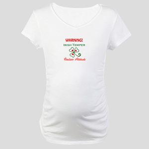 Irish temper Italian attitude Maternity T-Shirt