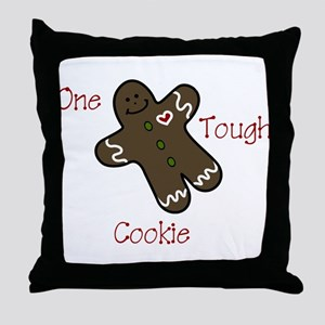 One Tough Cookie Throw Pillow