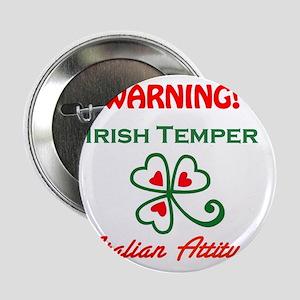 """Irish Temper Italian Attitude 2.25"""" Button"""