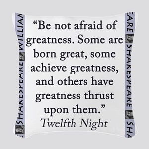 Be Not Afraid of Greatness Woven Throw Pillow