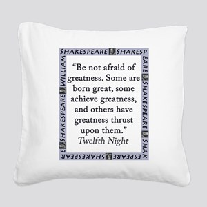 Be Not Afraid of Greatness Square Canvas Pillow