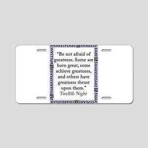 Be Not Afraid of Greatness Aluminum License Plate